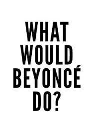 Beyonce do